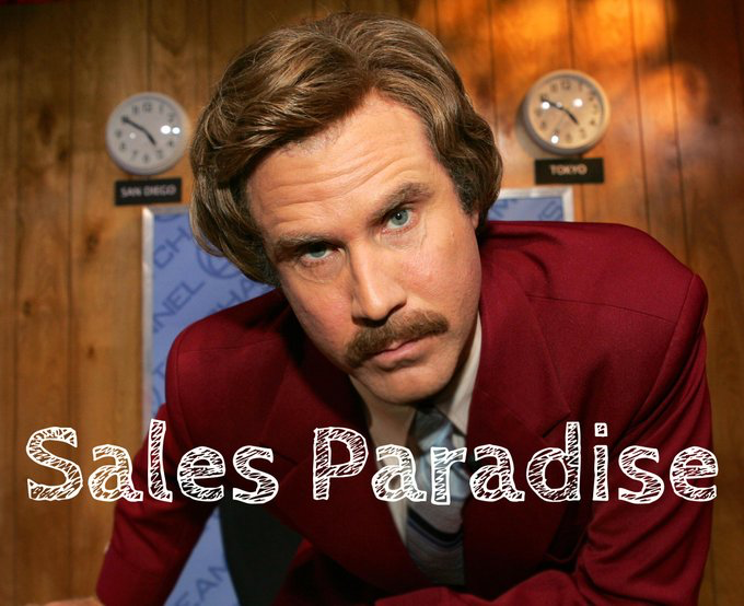 Ron Burgundy Sales Paradise